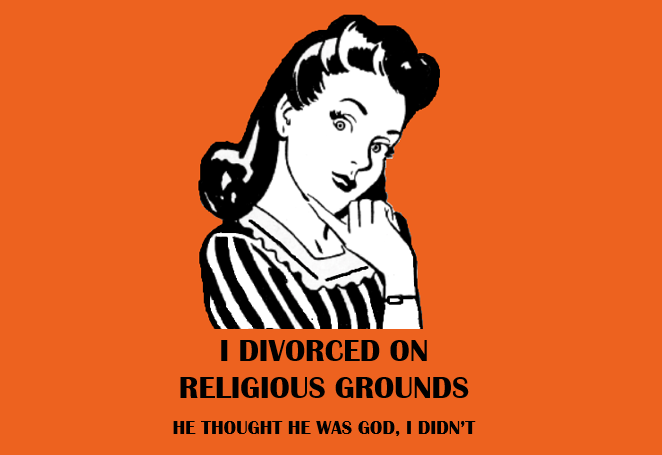 Woman thinking with caption I divorced on religious grounds, he thought he was god, I didn't